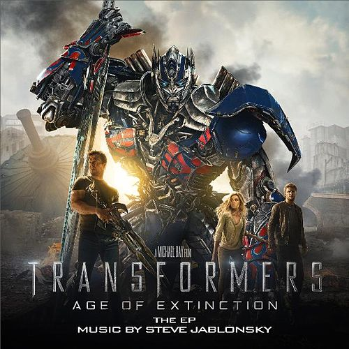 Transformers: Age of Extinction (Music from the Motion Picture) - EP von Steve Jablonsky