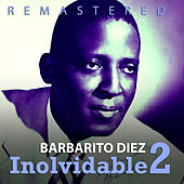 Inolvidable 2 by Barbarito Diez