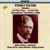 Kodaly: Sonata for Solo Cello / Cello Sonata / Serenade by Various Artists