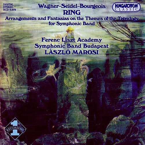 Wagner: Ring Des Nibelungen (Der) (Arr. for Symphonic Band) by Budapest Ferenc Liszt Music Academy Symphonic Band