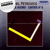 Petrovics: C'Est La Guerre / Cantata No. 6 by Various Artists