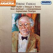 Farkas: Fruit Basket / Omaggio A Pessoa / Rose Madrigal / Correspondances / Aspirationes Principis by Various Artists