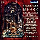 Charpentier, M.-A.: Messe Pour Mr Mauroy / 5 Tenebrae Responsories von Various Artists