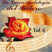 La Nueva Antología del Bolero, Vol. 4 by Various Artists