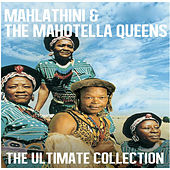Ultimate Collection: Mahlathini & The Mahotella Queens by Mahlathini