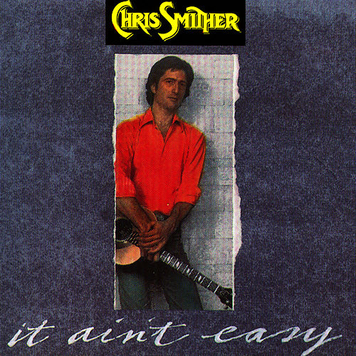 It Ain't Easy by Chris Smither
