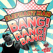 Bang Bang Bang - Single by Elephant Man