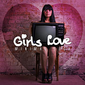 Girls Love Minimal Tech by Various Artists