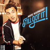 Still Got It by Mark Normand