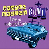 Garage Mayhem - Live at Asbury Lanes by Various Artists