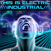 This Is Electric: Industrial by Various Artists