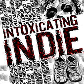 Intoxicating Indie by Various Artists