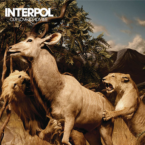 Our Love To Admire by Interpol