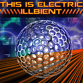 This Is Electric: Illbient by Various Artists