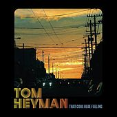 That Cool Blue Feeling by Tom Heyman