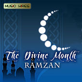 The Divine Month - Ramzan by Various Artists
