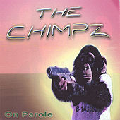 On Parole by The Chimpz