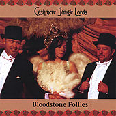Bloodstone Follies by Cashmere Jungle Lords