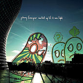 Waited up Til It Was Light by Johnny Foreigner