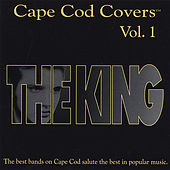 Cape Cod Covers Vol. 1: The King by Various Artists