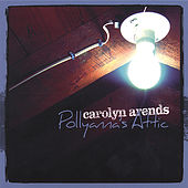 Pollyanna's Attic by Carolyn Arends