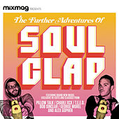 Mixmag Presents the Further Adventures of Soul Clap by Various Artists
