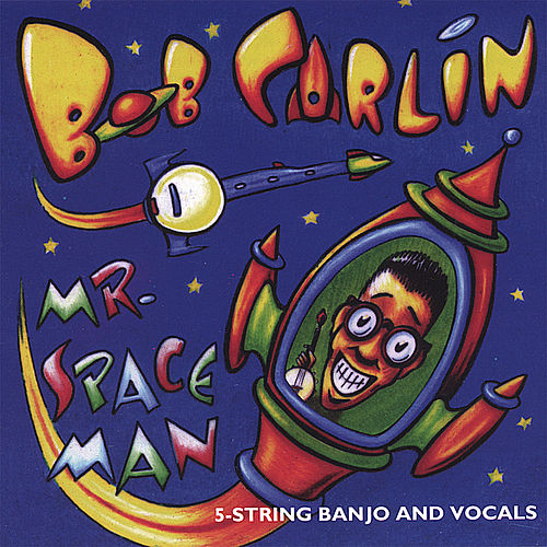 Mr. Spaceman by Bob Carlin
