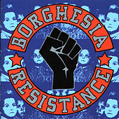 Resistance by Borghesia