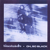 Oh, So Black by The Bone Shakers