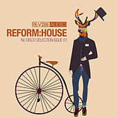 Reform:House Issue 1 - Nu Disco Selection by Various Artists