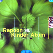Rapoon vs. Kinder Atom by Rapoon