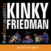 Live From Austin, TX by Kinky Friedman