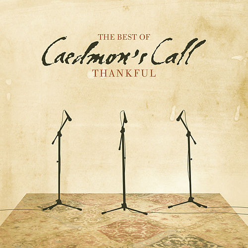 Thankful, The Best of Caedmon's Call by Caedmon's Call