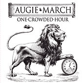 One Crowded Hour by Augie March