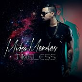 Timeless by Mika Mendes