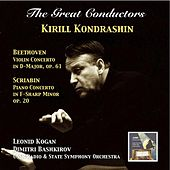 The Great Conductors: Kirill Kondrashin Conducts Beethoven & Scriabin Concertos by Various Artists