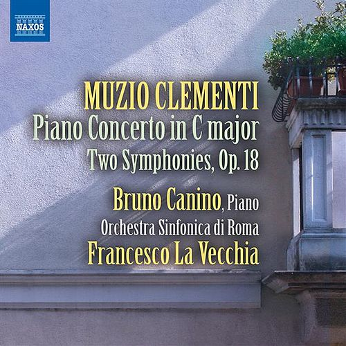 Clementi: Piano Concerto in C Major (1796) - Two Symphonies, Op. 18 by Various Artists