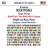 Frederic Rzewski: 4 Pieces, Hard Cuts & The Housewife's Lament by Ralph van Raat