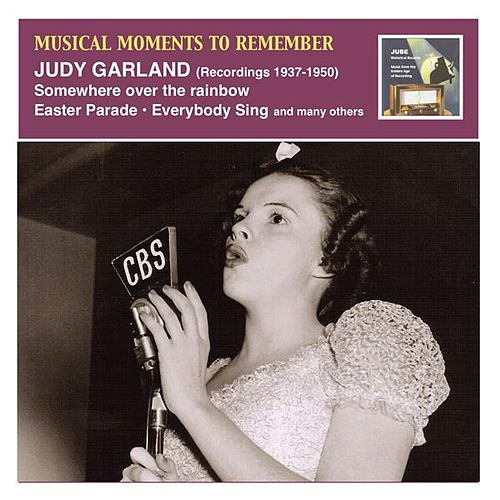 Musical Moments to Remember: Judy Garland, 'Somewhere over the Rainbow' by Judy Garland