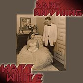 Dare Anything EP by Watt White