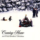 Coming Home: An O'Neill Brothers' Christmas by The O'Neill Brothers