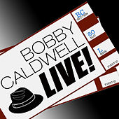 Bobby Caldwell: Live! by Bobby Caldwell