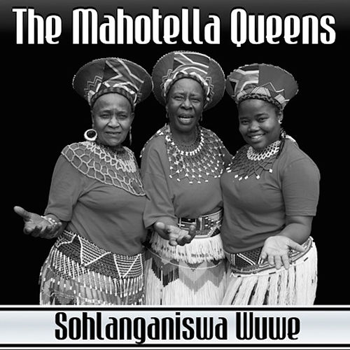 Sohlanganiswa Wuwe by Mahotella Queens
