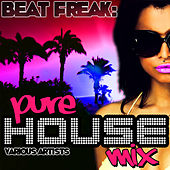 Beat Freak: Pure House Mix by Various Artists