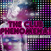The Club Phenomena! by Various Artists