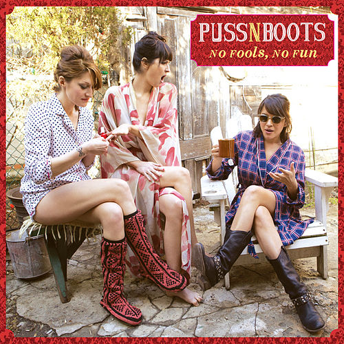 No Fools, No Fun by Puss N Boots