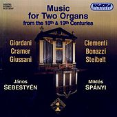 Music for 2 Organs From The 18th And 19th Centuries by Janos Sebestyen