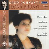 Dohnanyi: Humoresken / Hedwigiana / Variations On A Hungarian Folk Song by Ilona Prunyi