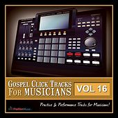 Gospel Click Tracks for Musicians Vol. 16 by Fruition Music Inc.