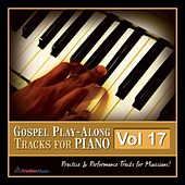 Gospel Play-Along Tracks for Piano Vol. 17 by Fruition Music Inc.